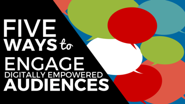 5 ways to engage digital audiences