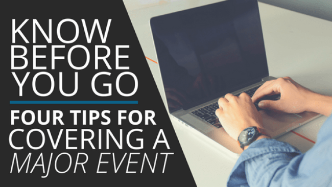tips for covering a major event