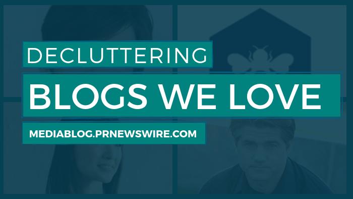 Decluttering Blogs We Love - mediablog.prnewswire.com