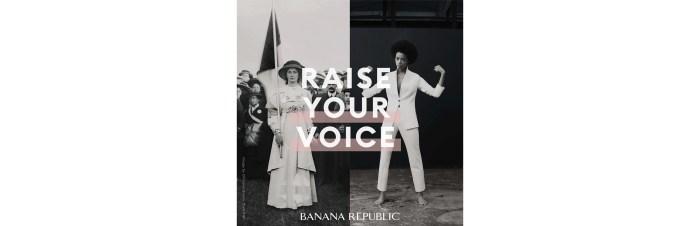 Banana Republic: Raise Your Voice