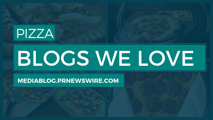 Pizza Blogs We Love - mediablog.prnewswire.com