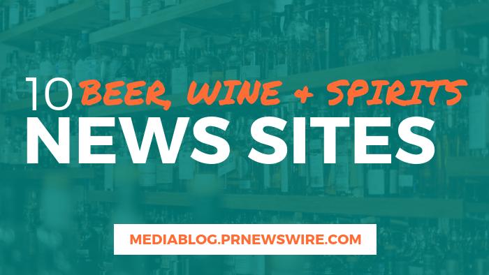 10 Beer, Wine, and Spirits News Sites - mediablog.prnewswire.com