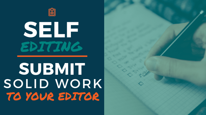 Tips for Self-Editing - How to submit solid work to your editor
