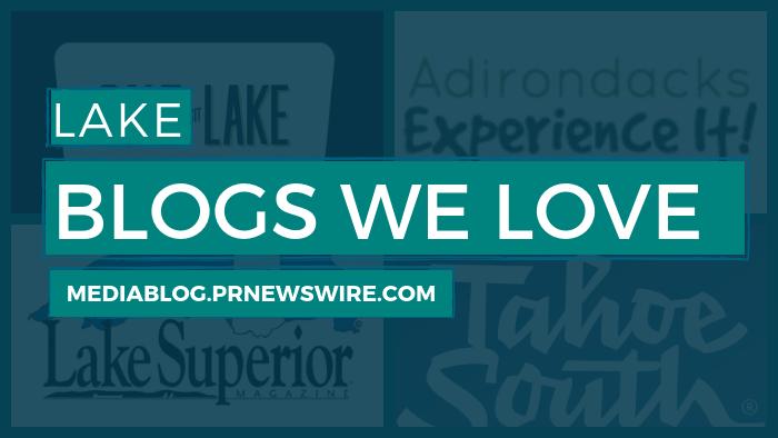Lake Blogs We Love - mediablog.prnewswire.com
