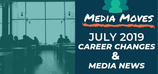 Media Moves: July 2019 Career Changes and Media News