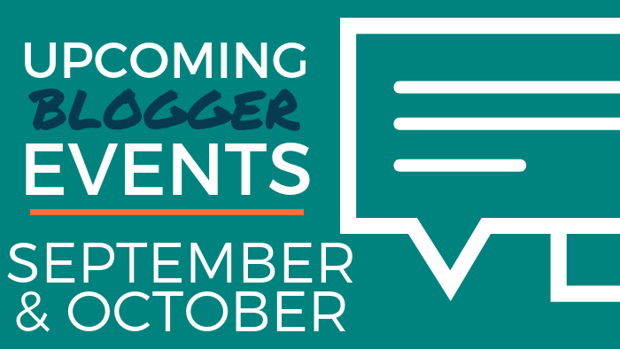 Upcoming Blogger Events: September and October