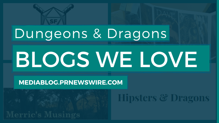 Dungeons & Dragons Blogs We Love - mediablog.prnewswire.com