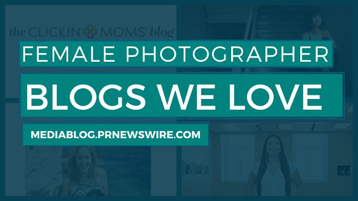Female Photographer Blogs We Love - mediablog.prnewswire.com