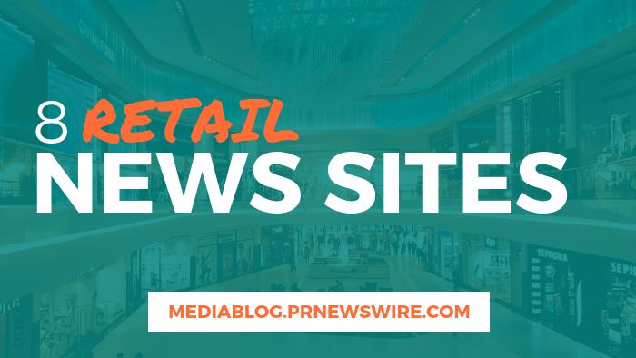 8 Retail News Sites - mediablog.prnewswire.com