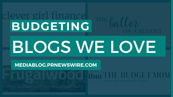 Budgeting Blogs We Love - mediablog.prnewswire.com