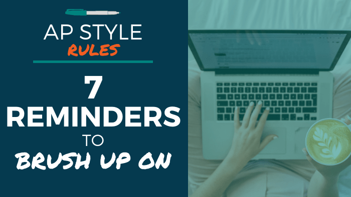 AP Style Rules - 7 Reminders to Brush Up On