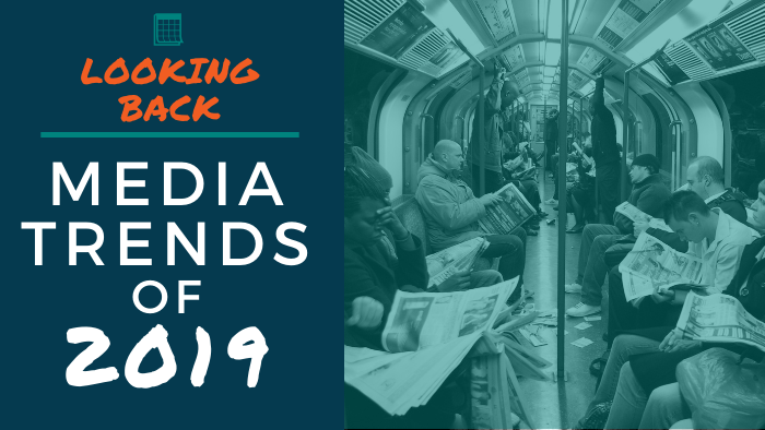 Looking Back: Media Trends of 2019