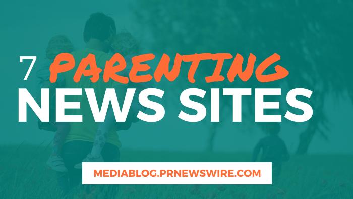 7 Parenting News Sites - mediablog.prnewswire.com