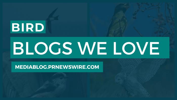 Bird Blogs We Love - mediablog.prnewswire.com