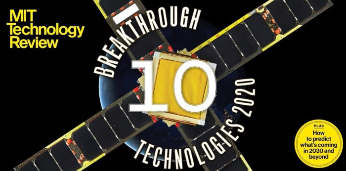 MIT Technology Review -- 10 Breakthrough Technologies in 2020
