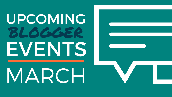 Upcoming Blogger Events - March 2020