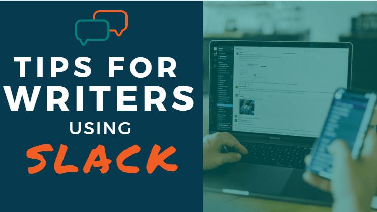 Tips for Writers Using Slack