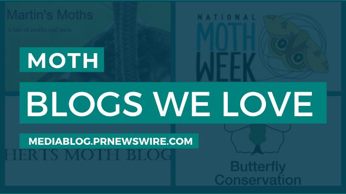 Moth Blogs We Love - mediablog.prnewswire.com