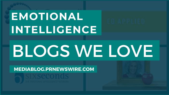 Emotional Intelligence Blogs We Love - mediablog.prnewswire.com