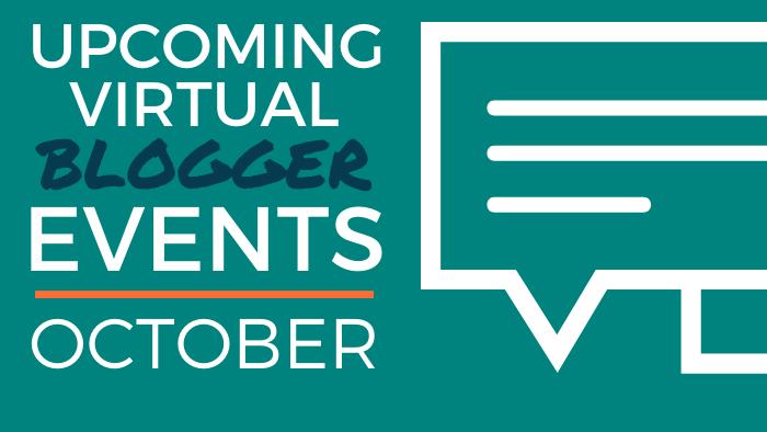 Upcoming Virtual Blogger Events - October 2020