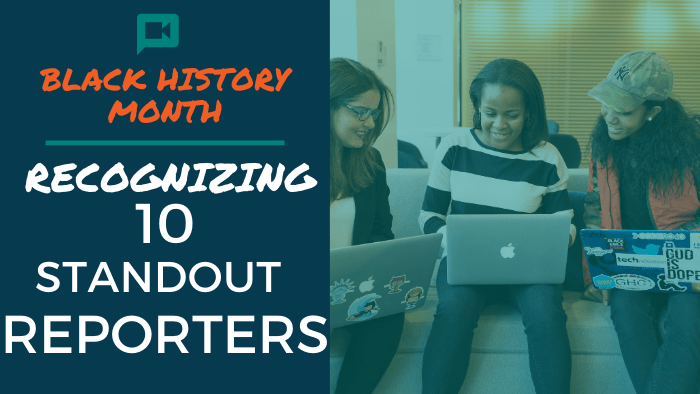 Black History Month: Recognizing 10 Standout Reporters