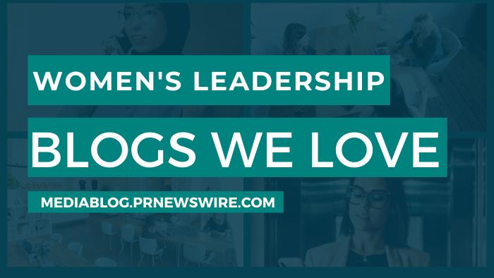 Women's Leadership Blogs We Love - mediablog.prnewswire.com