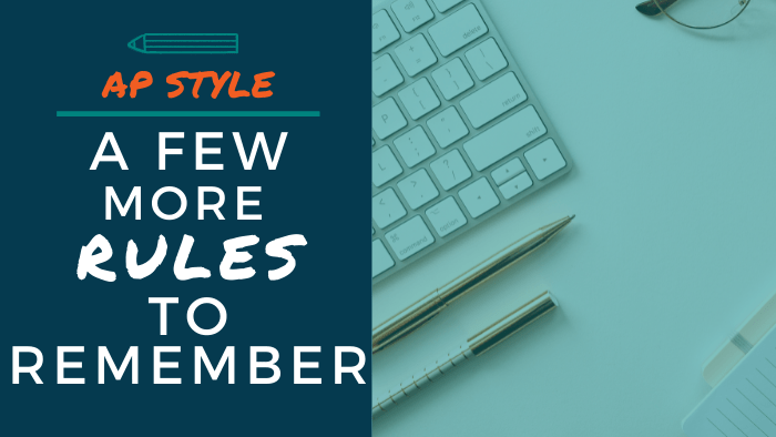AP Style: A few more rules to remember