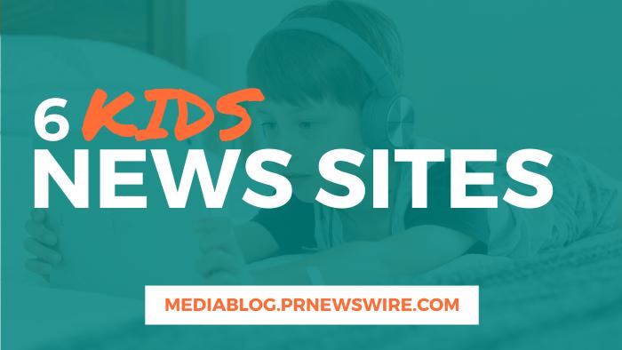 6 Kids News Sites - mediablog.prnewswire.com