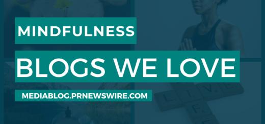 Mindfulness Blogs We Love - mediablog.prnewswire.com