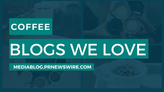 Coffee Blogs We Love - mediablog.prnewswire.com