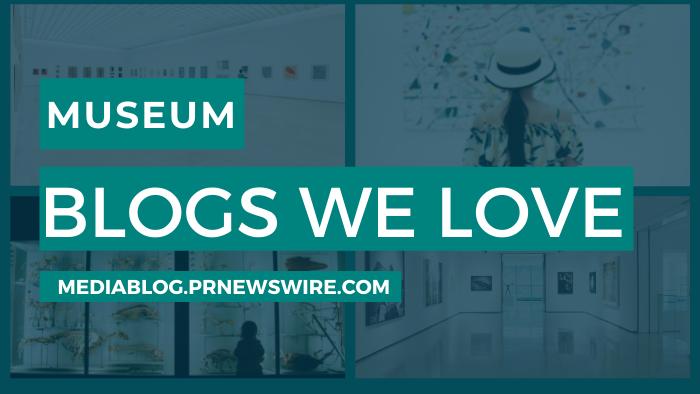 Museum Blogs We Love - mediablog.prnewswire.com