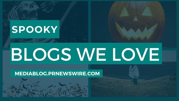 Spooky Blogs We Love - mediablog.prnewswire.com