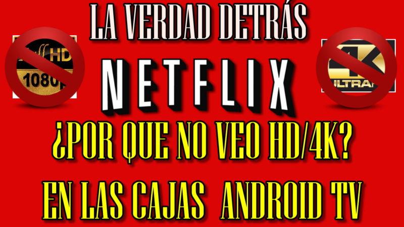 La Verdad detrás de Netflix POR QUE ANDROID no se reproducen 1080/4K.