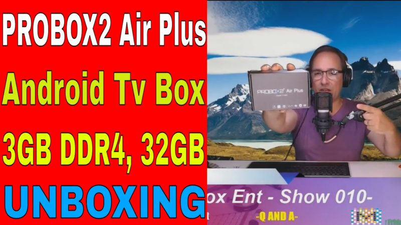PROBOX2 Air Plus Android Tv Box 3GB DDR4 32GB eMMC Unboxing