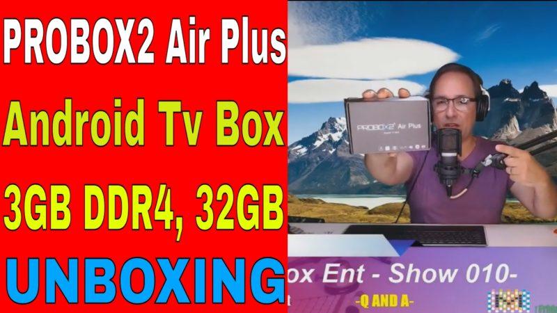 PROBOX2 Air Plus Android Tv Box 3GB DDR4 32GB eMMC Unboxing