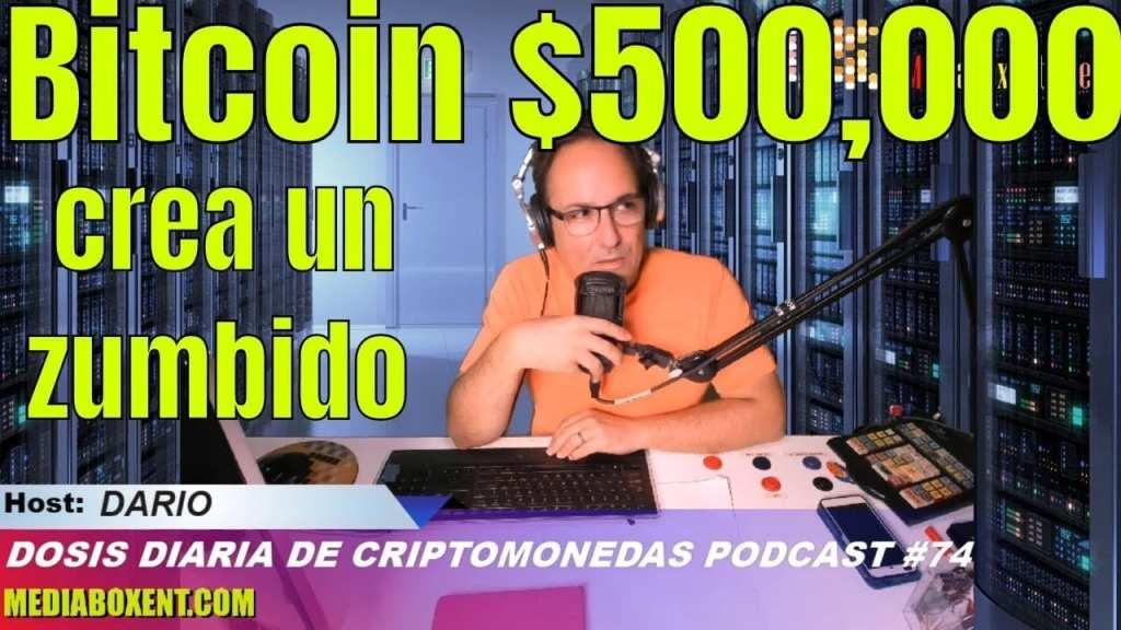Bitcoin $ 500,000 crea un zumbido PodCast #74