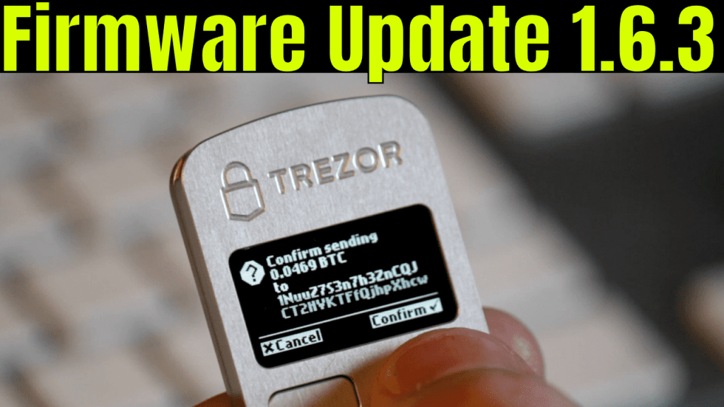Trezor one firmware update 1.6.3