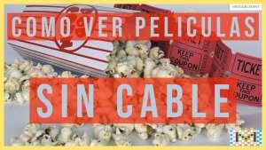 Como ver Peliculas sin cable TV!