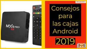 Consejos para las cajas MXQ-PRO en el 2019