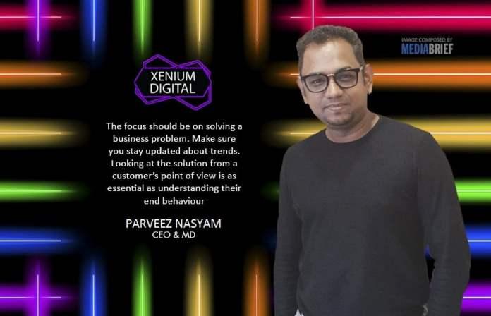 image-BLURB-SOLVING-Perveez-Nasyam-CEO&MD-Xenium-Digital-On-MediaBrief-5