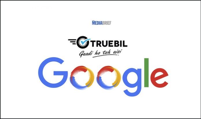 in-post-truebil-joins-google-sand-hill-india-program-for-better-tech-digital-mediabrief