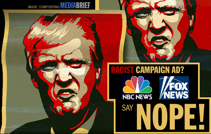 inpost-image-nbc-fox-news-pull-racist-Trump-ad