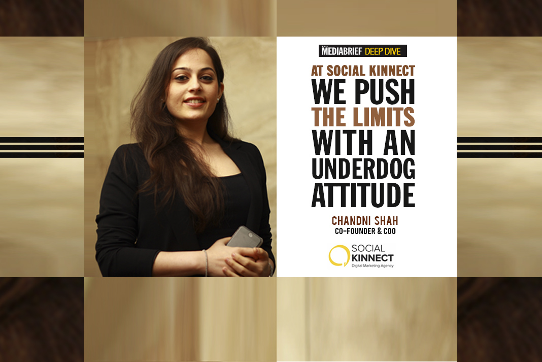 DEEP DIVE – Chandni Shah, Social Kinnect: We push the limits with an underdog attitude