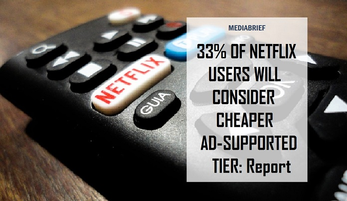 IMAGE-INPOST-33 PERCENT-OF-NETFLIX-USERS-WILL-CONSIDER-AD-SUPPORTED-CHEAPER-TIER-REPORT-MEDIABRIEF
