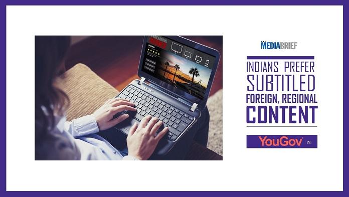 image-INPOST-Indians-prefer-subtitled-foreign-regional-content-YouGov-Survey-June 2019-MediaBrief