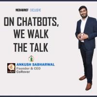 On Chatbots, we walk the talk: Ankush Sabharwal, CoRover