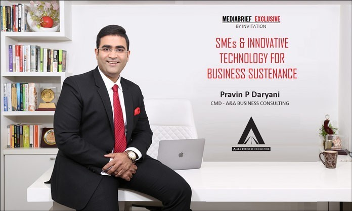 image-new-inpost-Pravin-P-Daryani---CMD---A&A-Business-Consulting---on-SMEs-and-Innovative-Tech-for-Business-salience---MediaBrief-exclusive