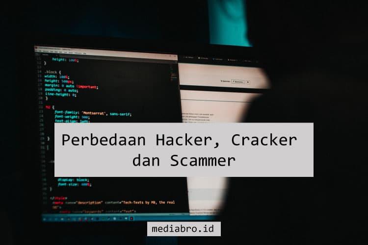 Arti dan perbedaan hacker, cracker dan scammer