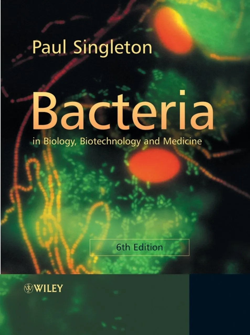 Bacteria in Biology Biotechnology and Medicine Paul Singleton  NHBS Book Shop