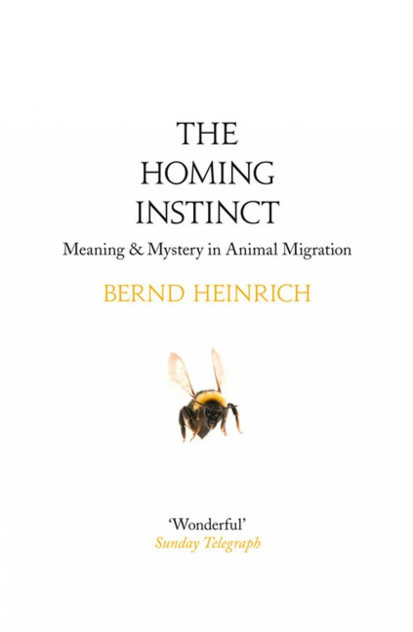 The Homing Instinct: Meaning & Mystery in Animal Migration